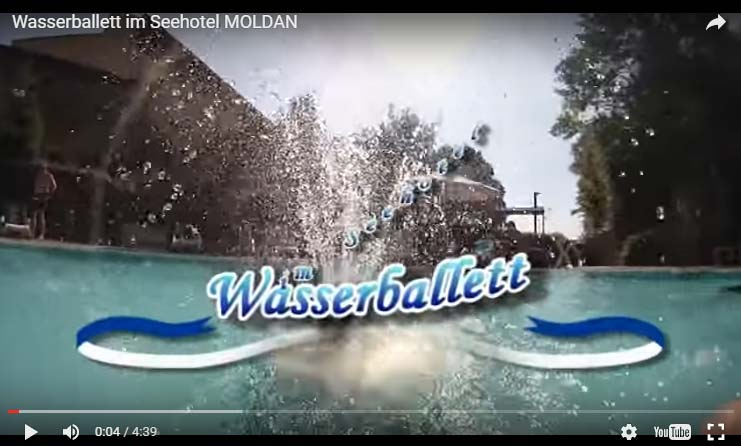 Video-Wasserballett Seehotel Moldan