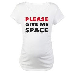 Please Give Me Space Maternity Shirts and more