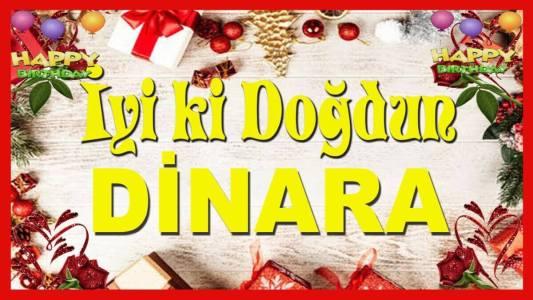 iyi ki doğdun dinara doğum günü kutlama mesajı videosu