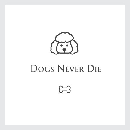 Dogs never die