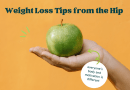 Weight Loss Tips from the Hip!