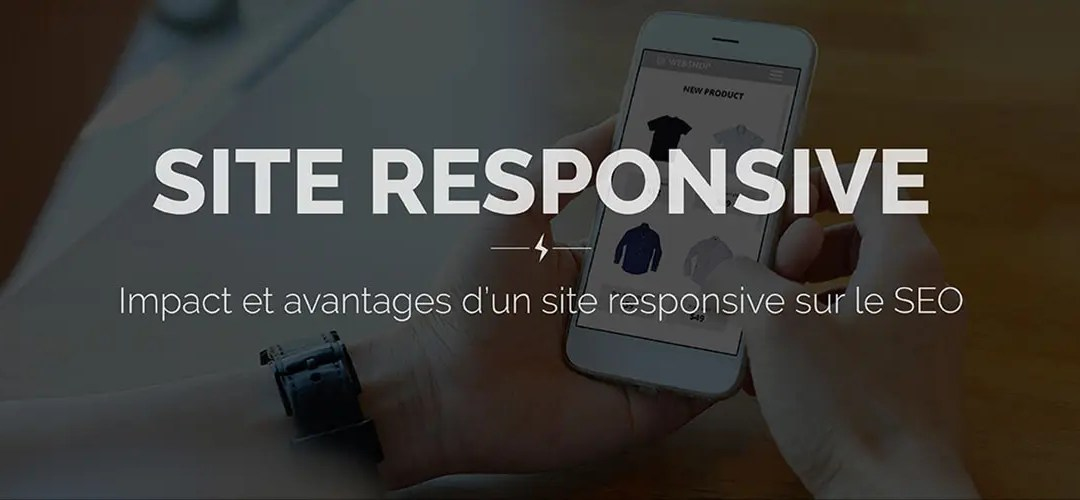 Site responsive – Impact et avantages sur le SEO