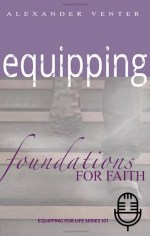 Foundations for Faith - Equipping for Life Series 101 (6 teachings MP3 set)