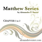 Matthew Series: Chapter 1 to 2