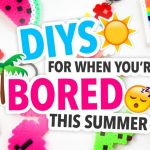 Top Diy Things To Do When Bored