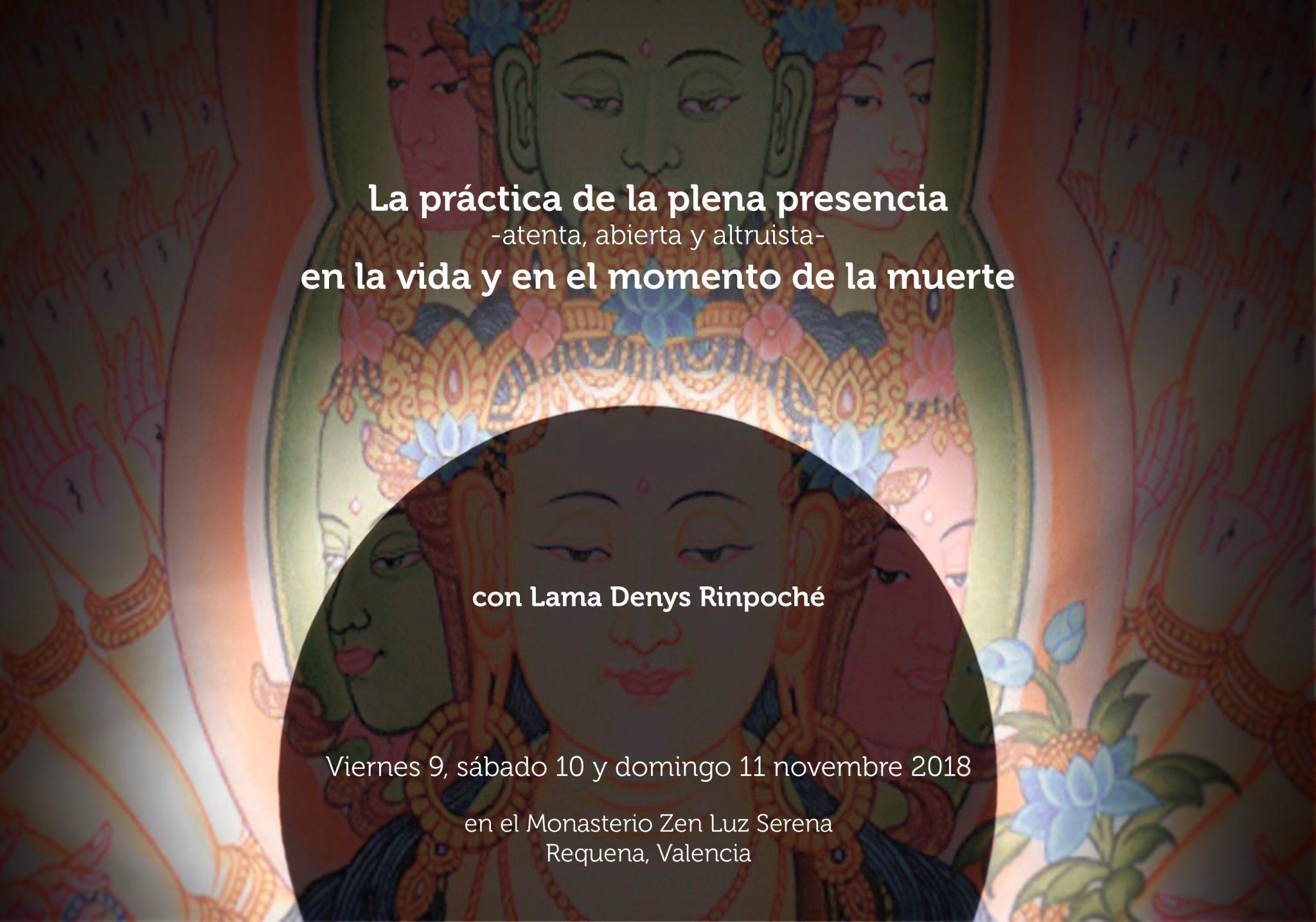 La práctica de la plena presencia en la vida y en el momento de la muerte.