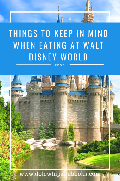 Things to Keep in Mind When Eating At Walt Disney World