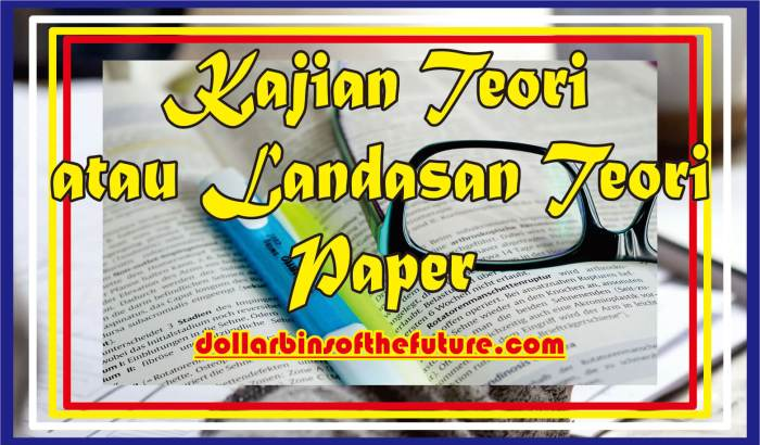 Contoh Kajian Teori atau Landasan Teori Paper
