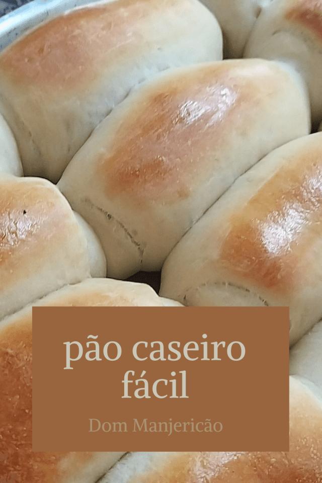 pão caseiro fácil fofinho e macio