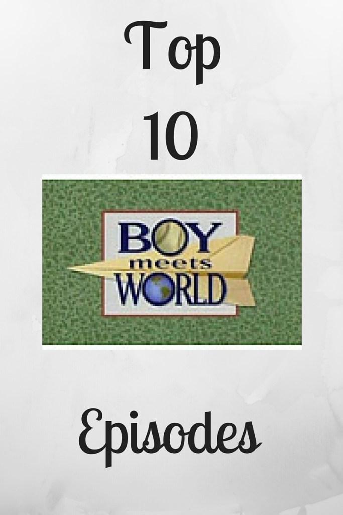 Top 10 Boy Meets World Episodes