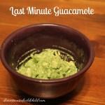 Last Minute Guacamole