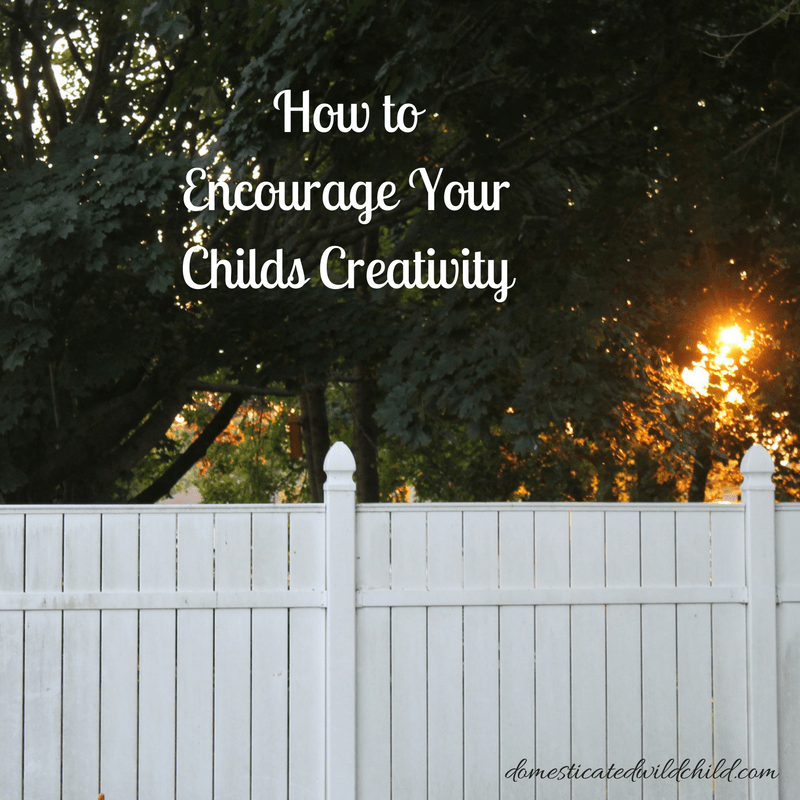 How to Encourage Your Childs Creativity