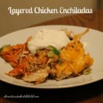 Layered Chicken Enchiladas