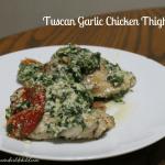 Tuscan Garlic Chicken Thighs