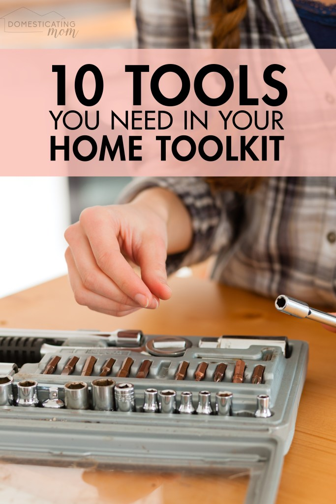 10 Tools You Need in Your Home Toolkit