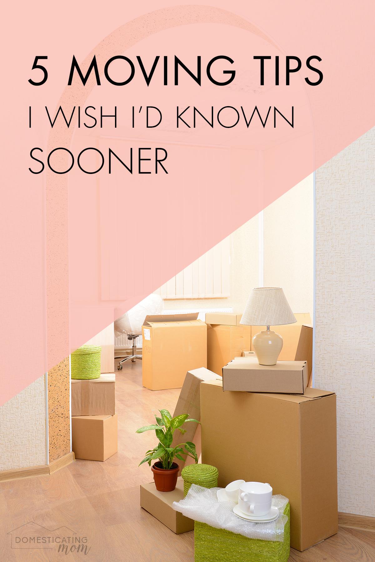 5 Moving Tips I Wish I Had Known Sooner