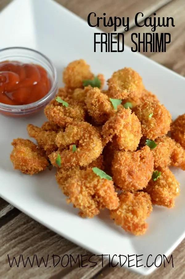 Crispy Cajun Fried Shrimp- This shrimp is moist, juicy and crunchy.