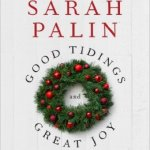 Good Tidings and Great Joy by Sarah Palin – Book Review