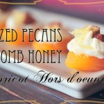Glazed Pecans and Comb Honey Apricot Hors d'oeuvres
