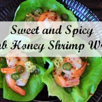 Sweet and Spicy Comb Honey Shrimp Wraps