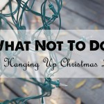 What Not To Do When Hanging Up Christmas Lights