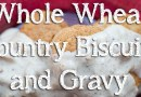 Whole Wheat Country Biscuits and Gravy