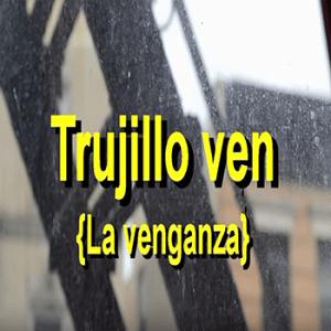 La Venganza de Trujillo