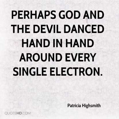 patricia-highsmith-quote-perhaps-god-and-the-devil-danced-hand-in