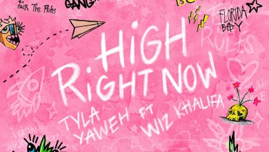 Tyla Yaweh High Right Now Remix