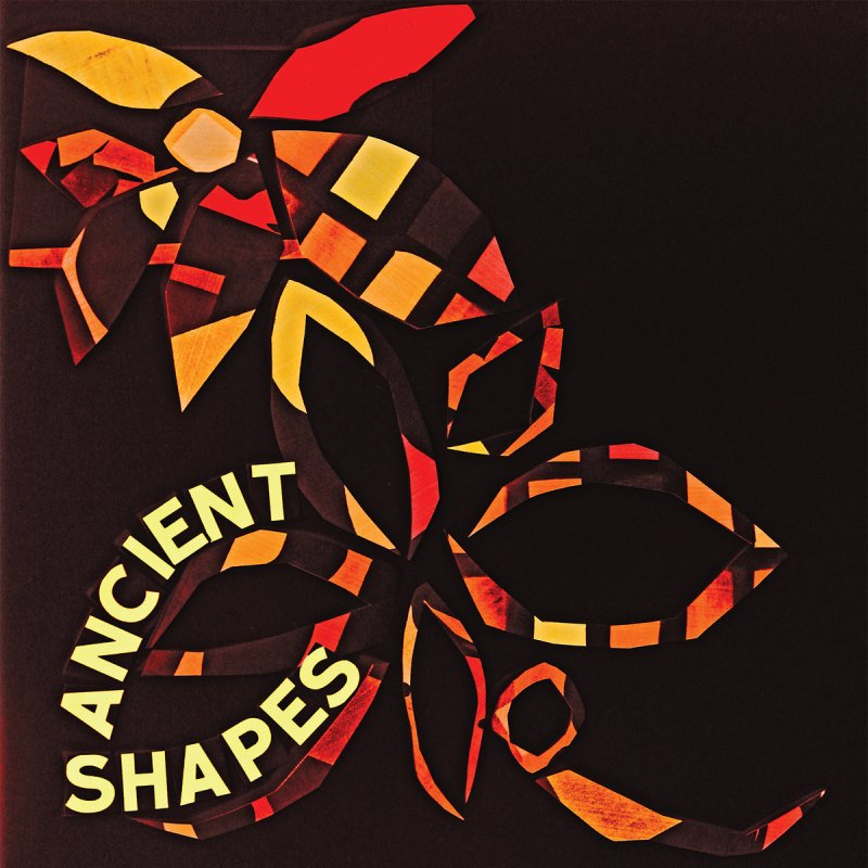Ancient Shapes, Ancient Shapes
