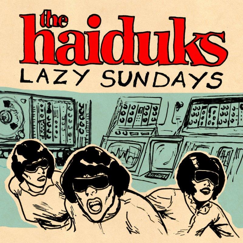 The Haiduks, Lazy Sundays