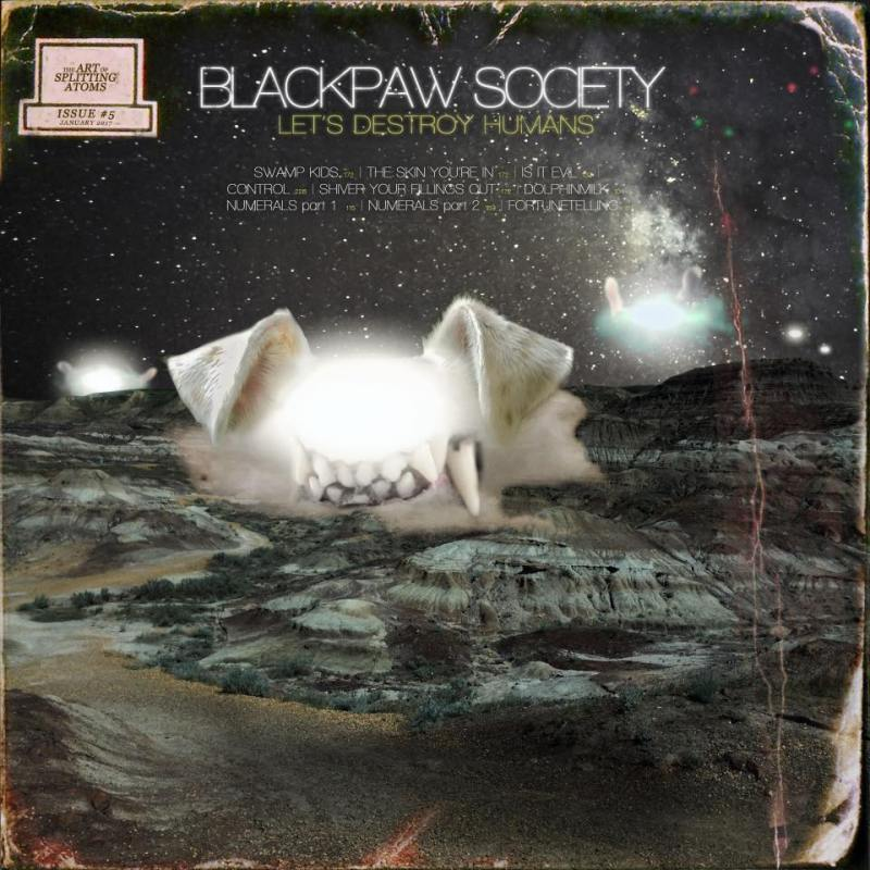 Blackpaw Society, Let's Destroy Humans