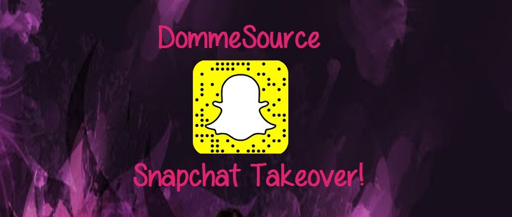 DommeSource Snapchat Takeover!