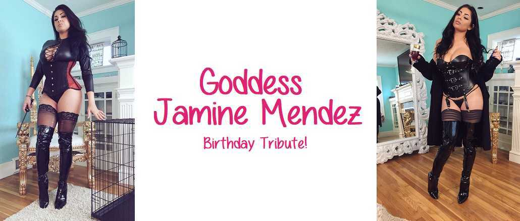 Goddess Jasmine Mendez - Brithday Tribute!