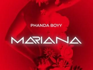 Mariana By Phanda Boyy Mp3 Music