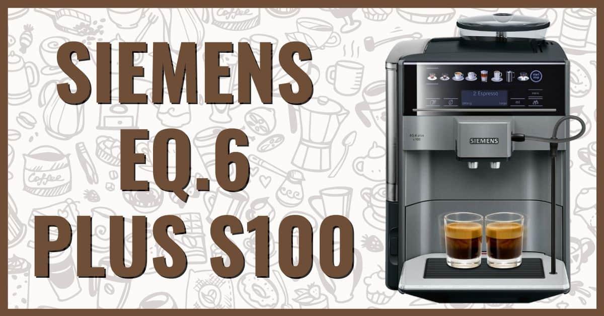 Ekspres Cisnieniowy Do Kawy Siemens Eq 6 Plus S100 Opinie I Recenzja 2020