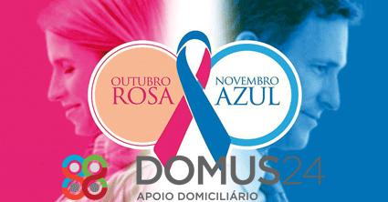 DOMUS 24® | Apoio Domiciliário - Outubro Rosa/Novembro Azul pela prevenção do cancro em homens e mulheres: Cancro da Mama, Cancro da próstata e dos testículos