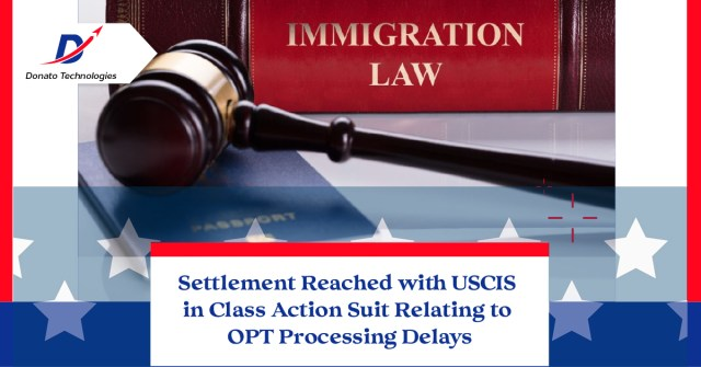 Settlement Reached with USCIS in Class Action Suit Relating to OPT Processing Delays.