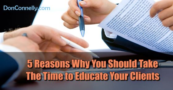 5 Reasons Why You Should Take The Time to Educate Your Clients