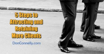 5 Steps to Attracting and Retaining More Clients