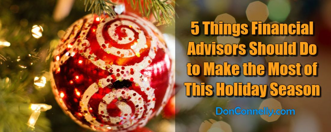 5 Things Financial Advisors Should Do to Make the Most of This Holiday Season