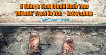 5 Things That Could Ruin Your Clients' Trust in You – in Seconds
