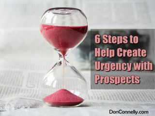 6 Steps to Help Create Urgency with Prospects