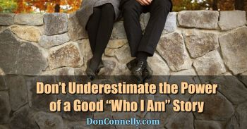 """Don't Underestimate the Power of a Good """"Who I Am"""" Story"""