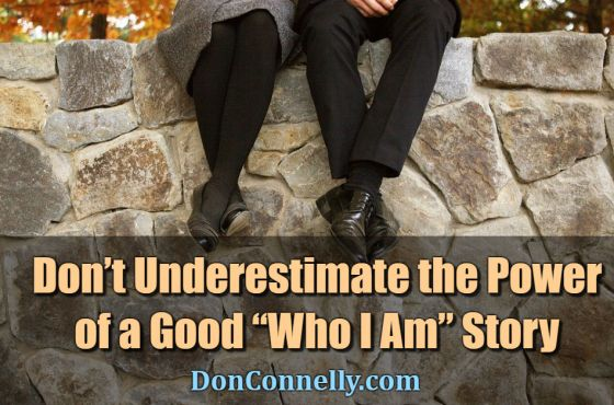 "Don't Underestimate the Power of a Good ""Who I Am"" Story"