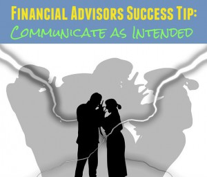 Financial Advisors Success - Communicate as Intended