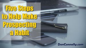 Five Steps to Help Make Prospecting a Habit