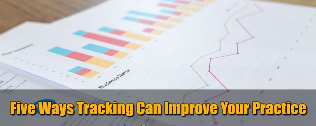 Five Ways Tracking Can Improve Your Practice