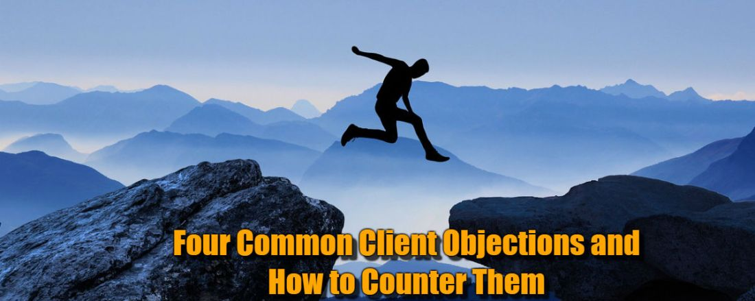 Four Common Client Objections and How to Counter Them