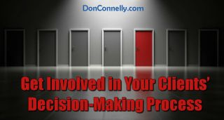 Get Involved in Your Clients' Decision-Making Process